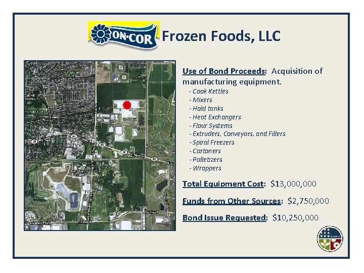 Frozen Foods, LLC Use of Bond Proceeds: Acquisition of manufacturing equipment. - Cook Kettles