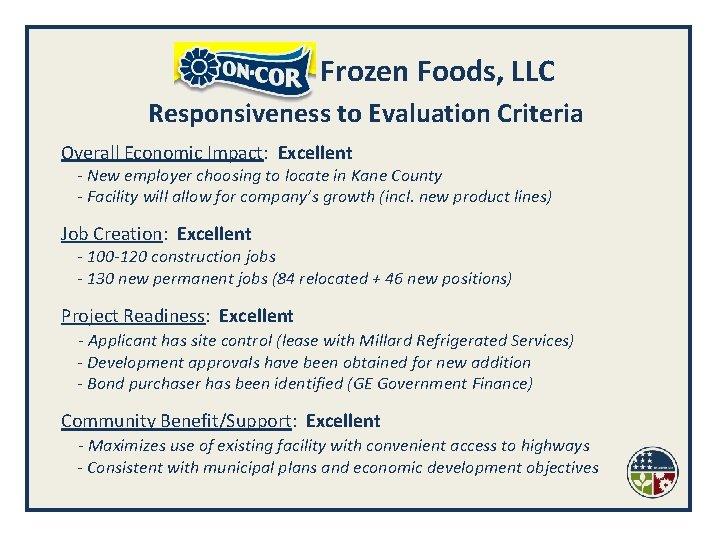 Frozen Foods, LLC Responsiveness to Evaluation Criteria Overall Economic Impact: Excellent - New employer