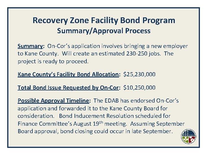 Recovery Zone Facility Bond Program Summary/Approval Process Summary: On-Cor's application involves bringing a new