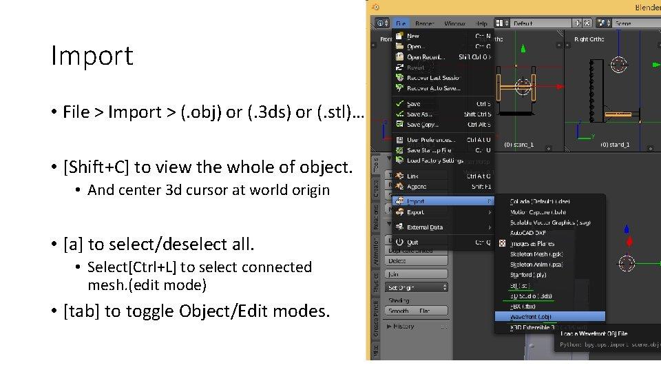 Import • File > Import > (. obj) or (. 3 ds) or (.