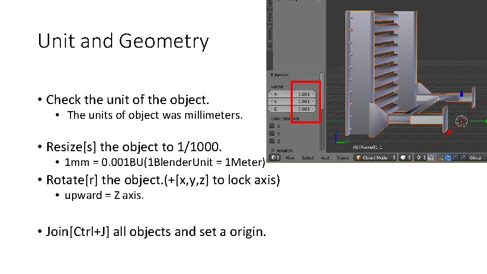 Unit and Geometry • Check the unit of the object. • The units of