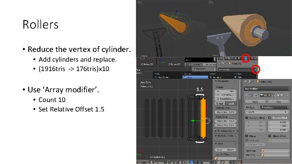 Rollers • Reduce the vertex of cylinder. • Add cylinders and replace. • (1916