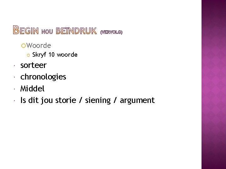 Woorde Skryf 10 woorde sorteer chronologies Middel Is dit jou storie / siening