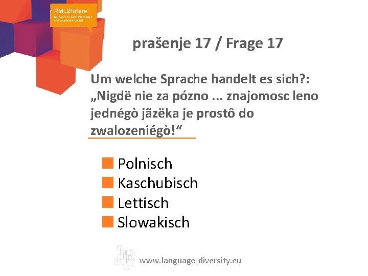 """prašenje 17 / Frage 17 Um welche Sprache handelt es sich? : """"Nigdë nie"""
