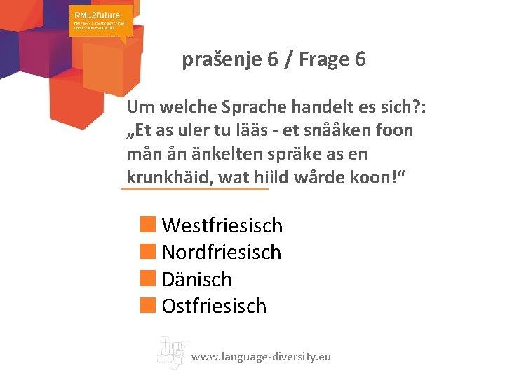 """prašenje 6 / Frage 6 Um welche Sprache handelt es sich? : """"Et as"""