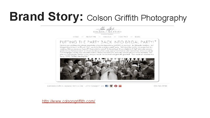 Brand Story: Colson Griffith Photography http: //www. colsongriffith. com/