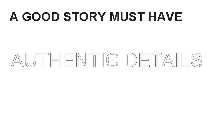 A GOOD STORY MUST HAVE