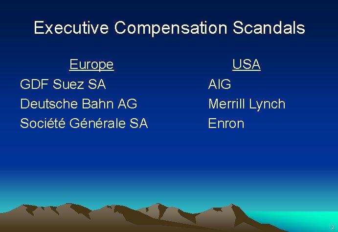 Executive Compensation Scandals Europe GDF Suez SA Deutsche Bahn AG Société Générale SA USA