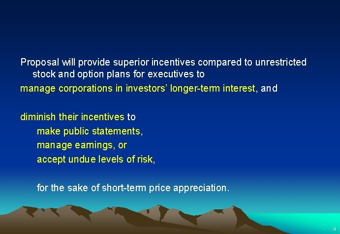 Proposal will provide superior incentives compared to unrestricted stock and option plans for executives