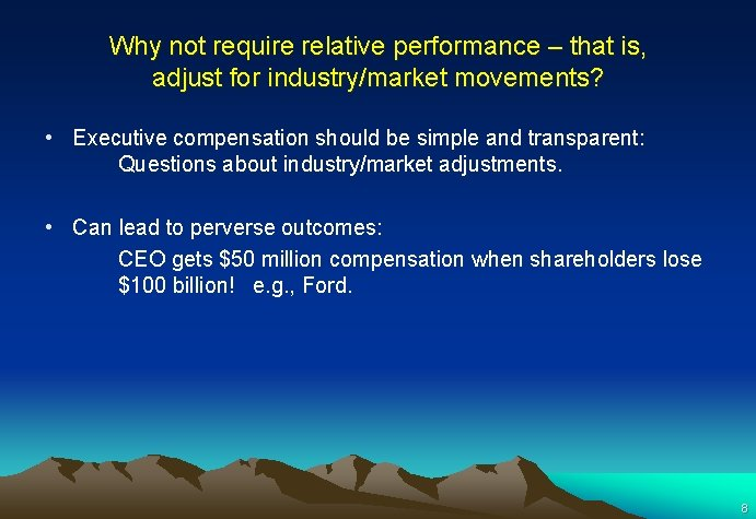 Why not require relative performance – that is, adjust for industry/market movements? • Executive