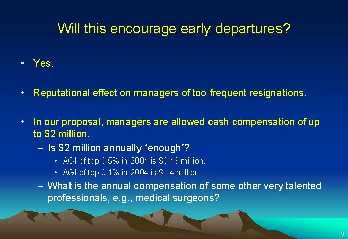 Will this encourage early departures? • Yes. • Reputational effect on managers of too