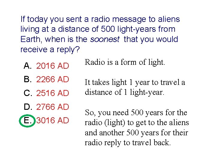 If today you sent a radio message to aliens living at a distance of