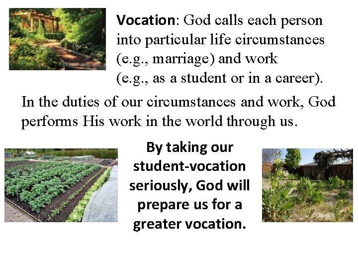 Vocation: God calls each person into particular life circumstances (e. g. , marriage) and