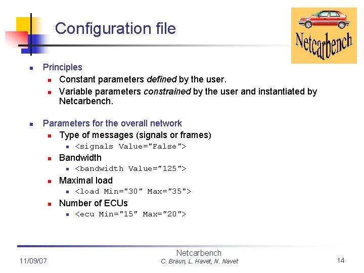 Configuration file n n Principles n Constant parameters defined by the user. n Variable