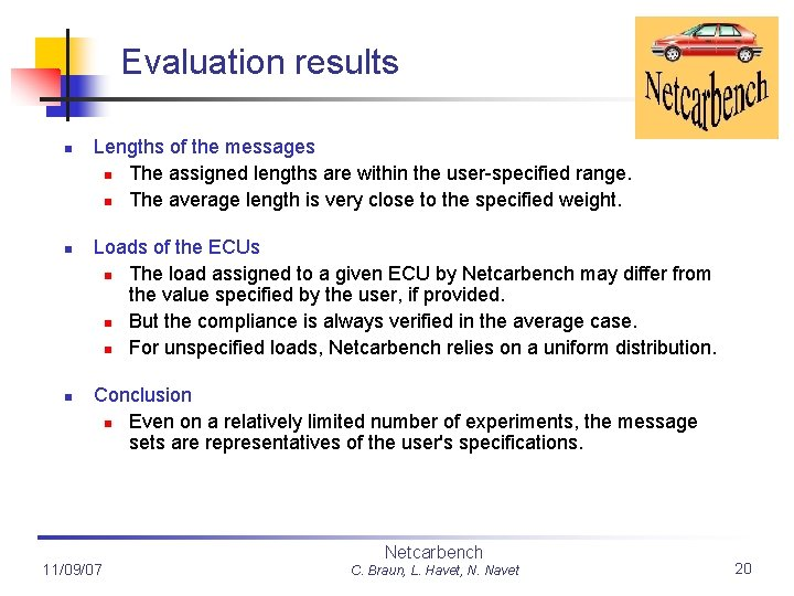 Evaluation results n n n Lengths of the messages n The assigned lengths are