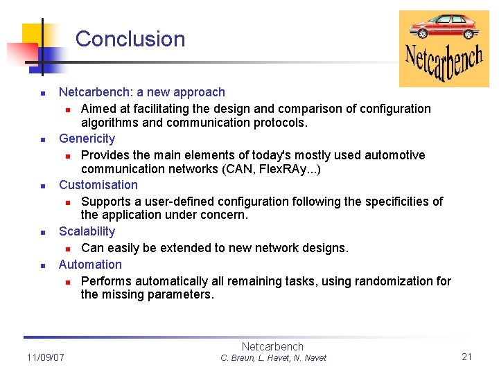 Conclusion n n Netcarbench: a new approach n Aimed at facilitating the design and