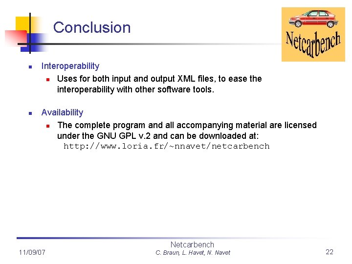 Conclusion n n Interoperability n Uses for both input and output XML files, to