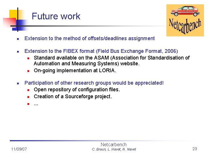 Future work n n n Extension to the method of offsets/deadlines assignment Extension to