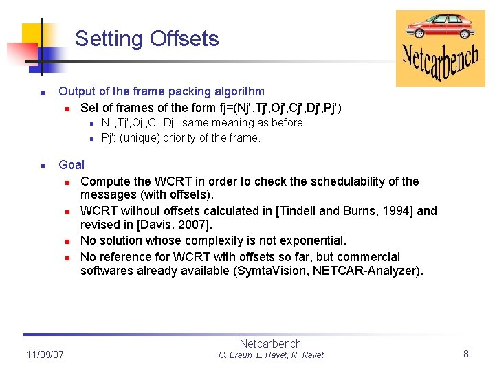 Setting Offsets n Output of the frame packing algorithm n Set of frames of