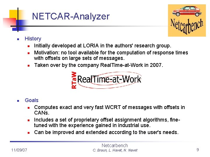 NETCAR-Analyzer n n History n Initially developed at LORIA in the authors' research group.