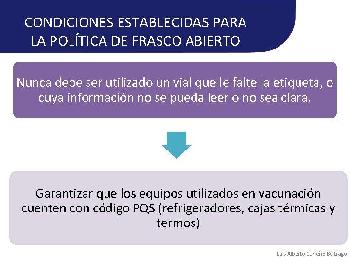 CONDICIONES ESTABLECIDAS PARA LA POLÍTICA DE FRASCO ABIERTO Nunca debe ser utilizado un vial