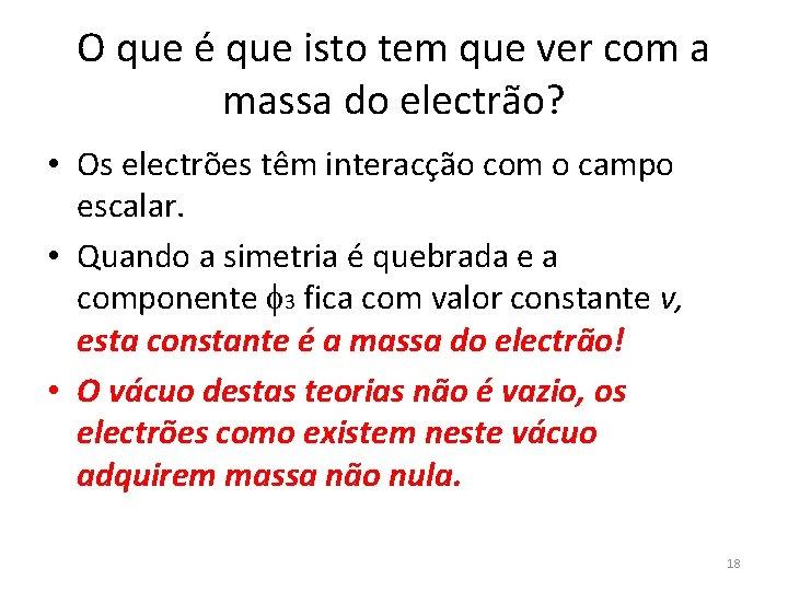 O que é que isto tem que ver com a massa do electrão? •