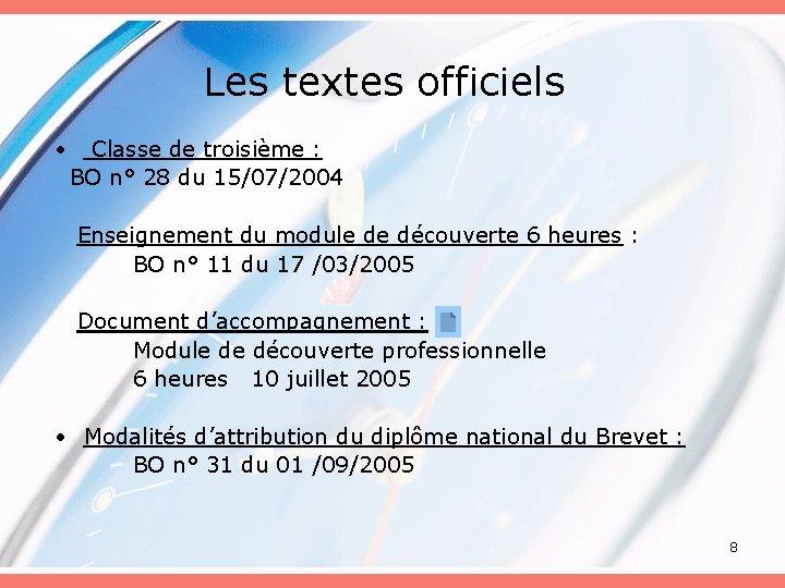 Les textes officiels • Classe de troisième : BO n° 28 du 15/07/2004 Enseignement