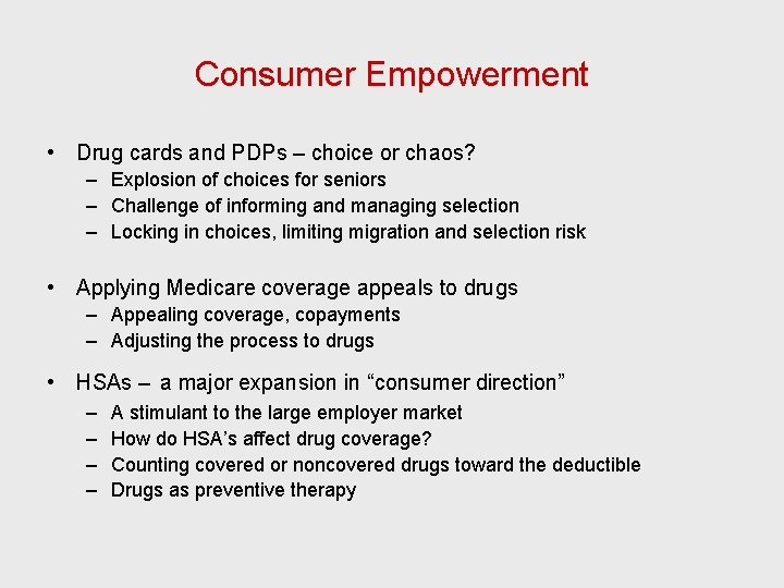 Consumer Empowerment • Drug cards and PDPs – choice or chaos? – Explosion of