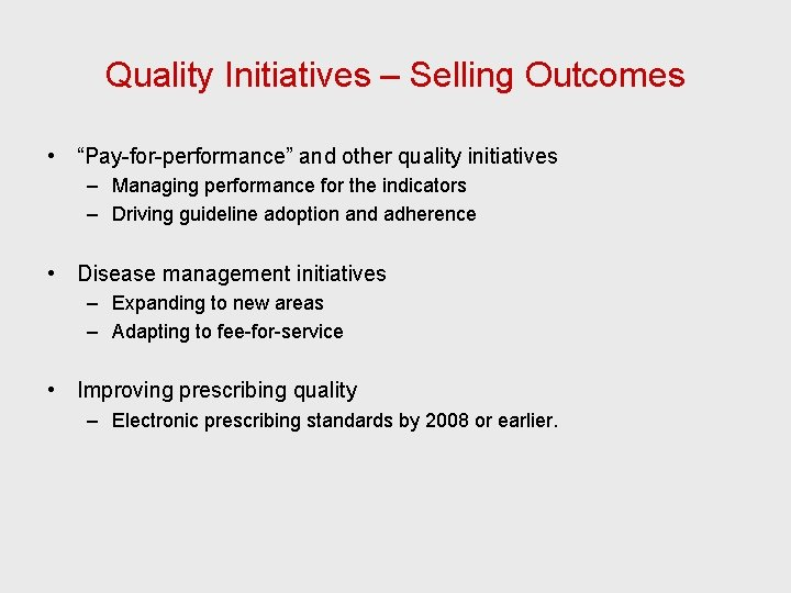 """Quality Initiatives – Selling Outcomes • """"Pay-for-performance"""" and other quality initiatives – Managing performance"""
