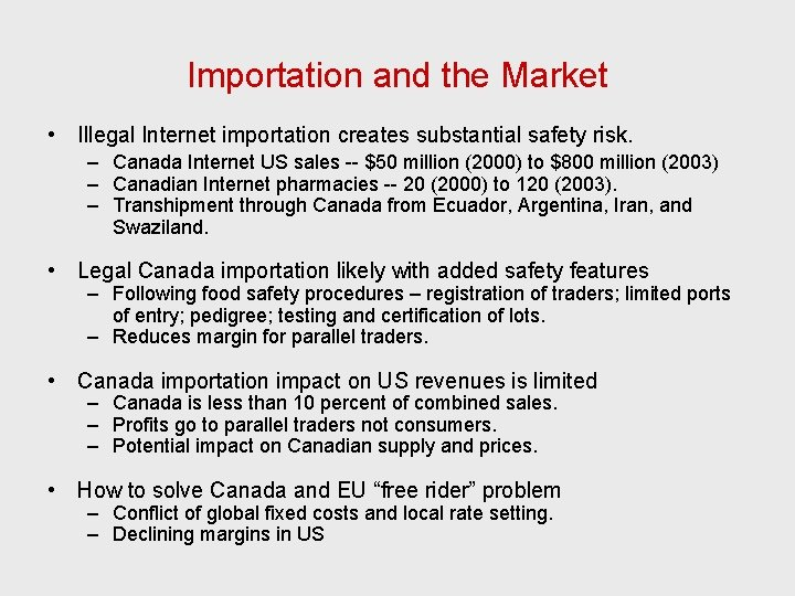 Importation and the Market • Illegal Internet importation creates substantial safety risk. – Canada