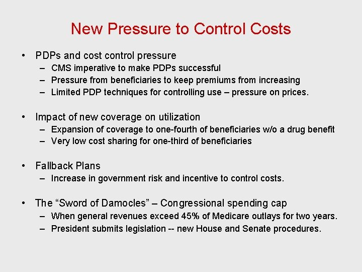 New Pressure to Control Costs • PDPs and cost control pressure – CMS imperative