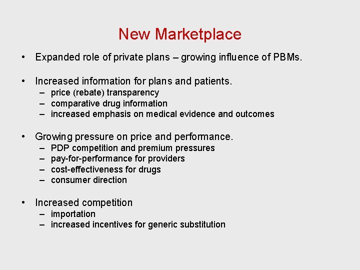New Marketplace • Expanded role of private plans – growing influence of PBMs. •