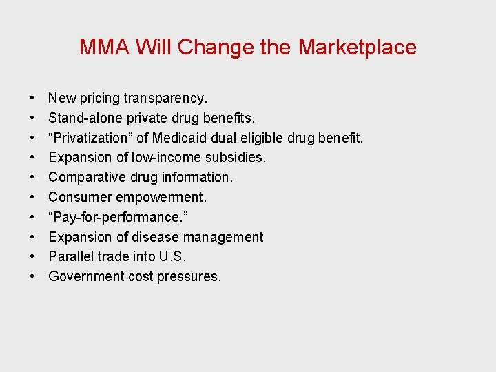 MMA Will Change the Marketplace • • • New pricing transparency. Stand-alone private drug