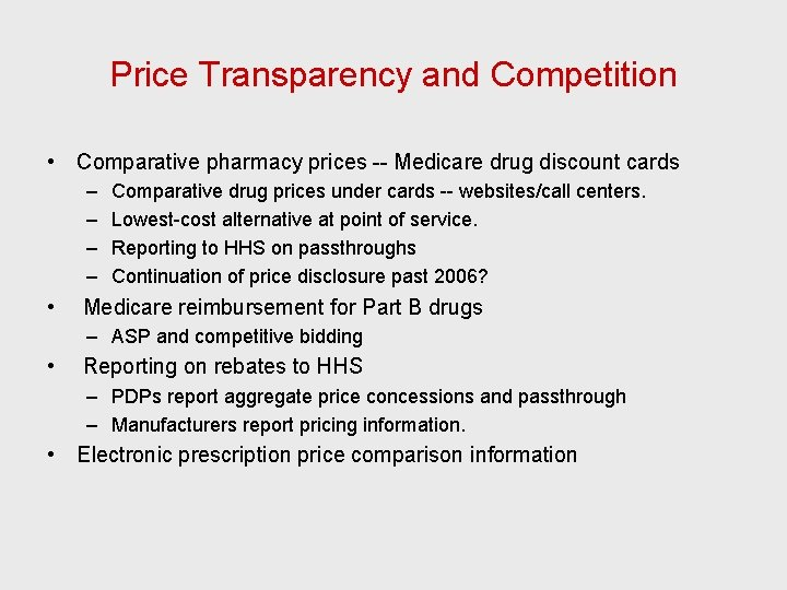 Price Transparency and Competition • Comparative pharmacy prices -- Medicare drug discount cards –
