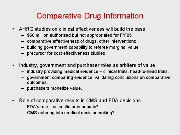 Comparative Drug Information • AHRQ studies on clinical effectiveness will build the base –