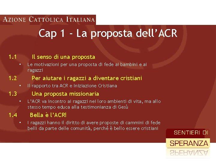 Cap 1 - La proposta dell'ACR 1. 1 Il senso di una proposta •