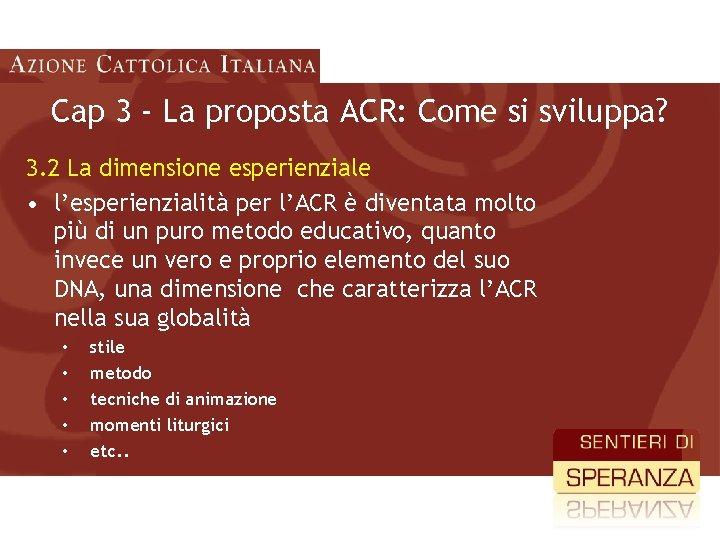 Cap 3 - La proposta ACR: Come si sviluppa? 3. 2 La dimensione esperienziale