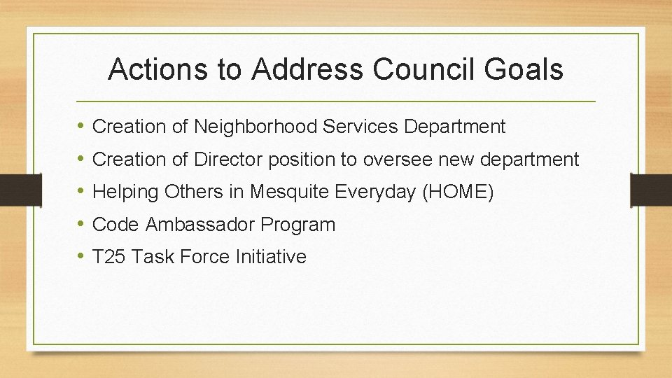 Actions to Address Council Goals • • • Creation of Neighborhood Services Department Creation