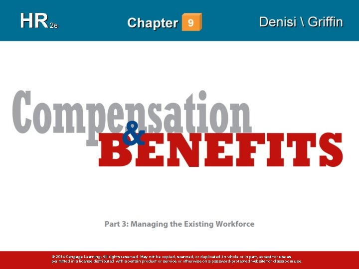 © 2014 Cengage Learning. All rights reserved. May not be copied, scanned, or duplicated,