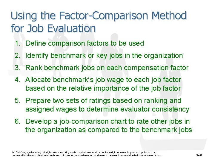 Using the Factor-Comparison Method for Job Evaluation 1. Define comparison factors to be used