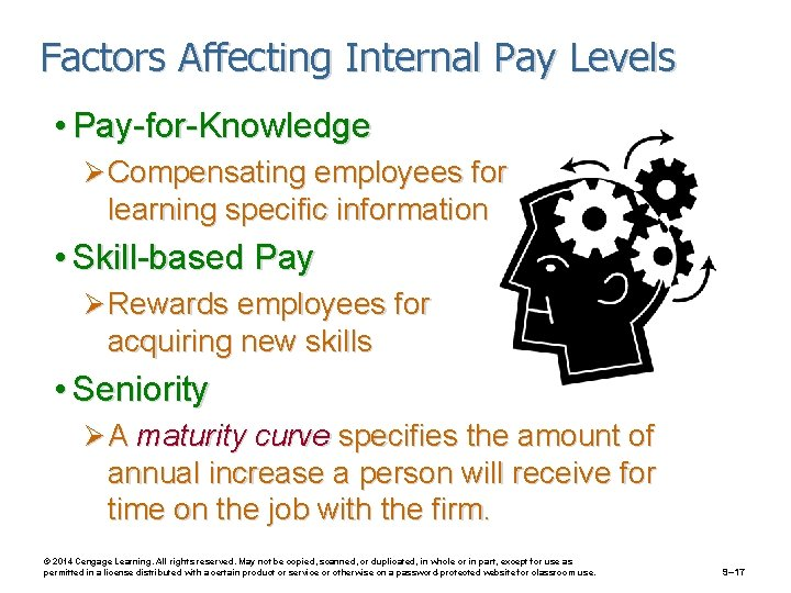 Factors Affecting Internal Pay Levels • Pay-for-Knowledge Ø Compensating employees for learning specific information