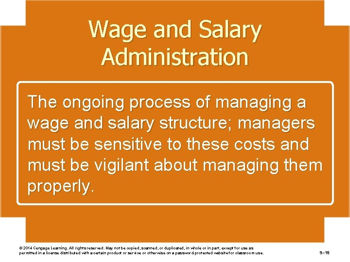 Wage and Salary Administration The ongoing process of managing a wage and salary structure;