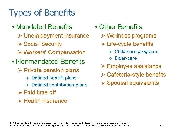 Types of Benefits • Mandated Benefits • Other Benefits Ø Unemployment insurance Ø Wellness
