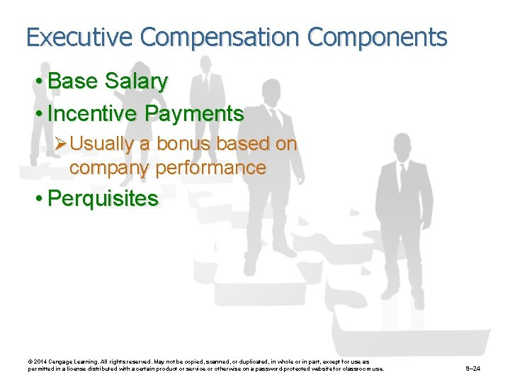 Executive Compensation Components • Base Salary • Incentive Payments Ø Usually a bonus based