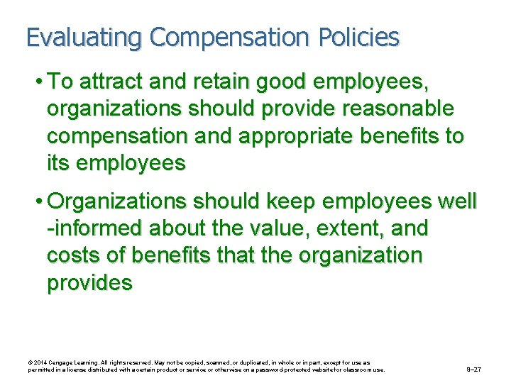 Evaluating Compensation Policies • To attract and retain good employees, organizations should provide reasonable