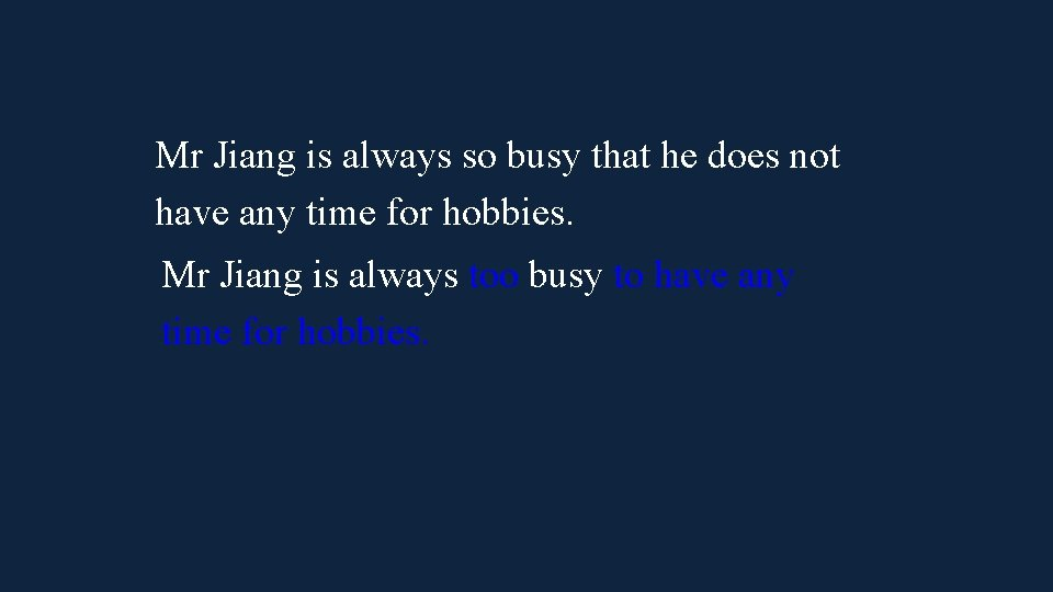 Mr Jiang is always so busy that he does not have any time for