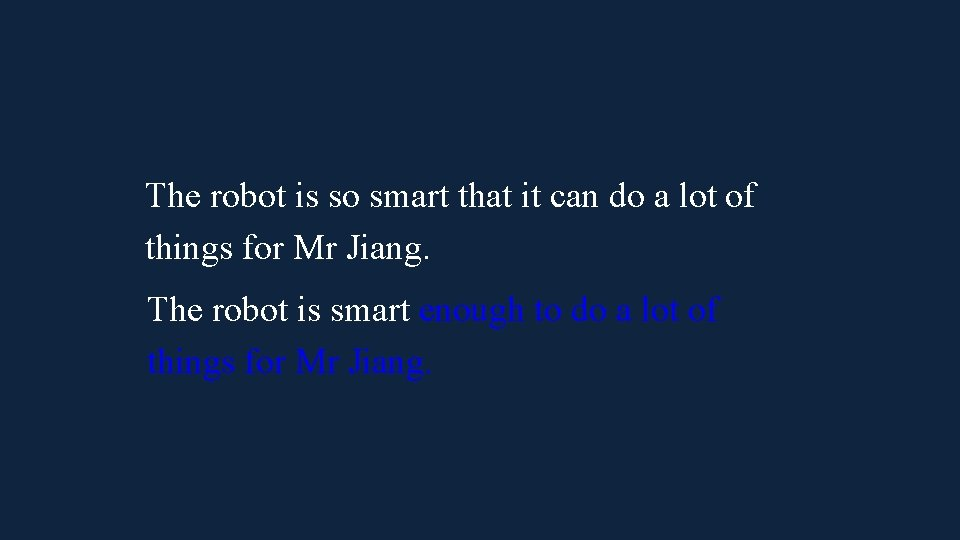 The robot is so smart that it can do a lot of things for