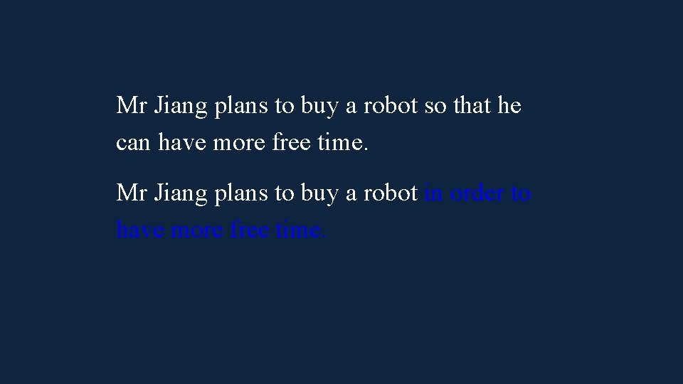 Mr Jiang plans to buy a robot so that he can have more free