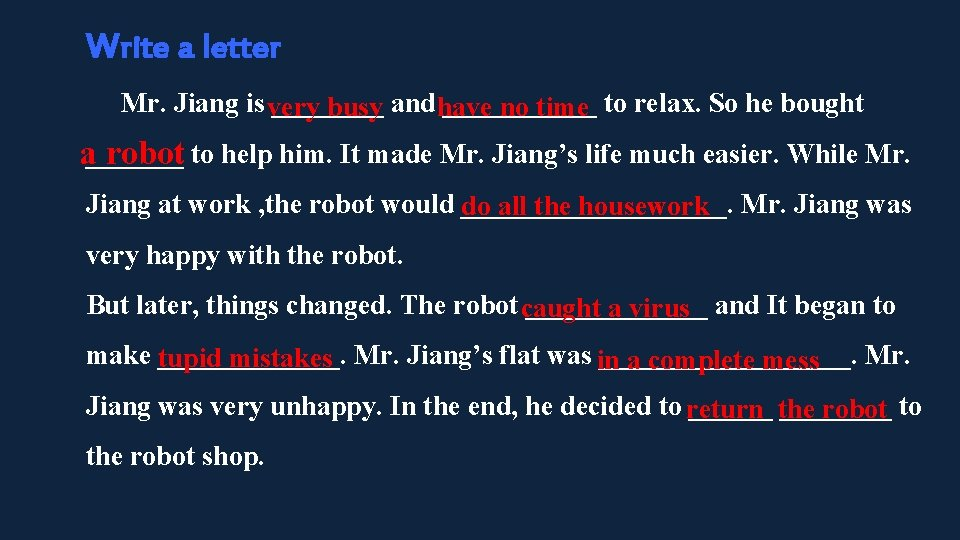 Write a letter Mr. Jiang is very ___________ busy and have no time to