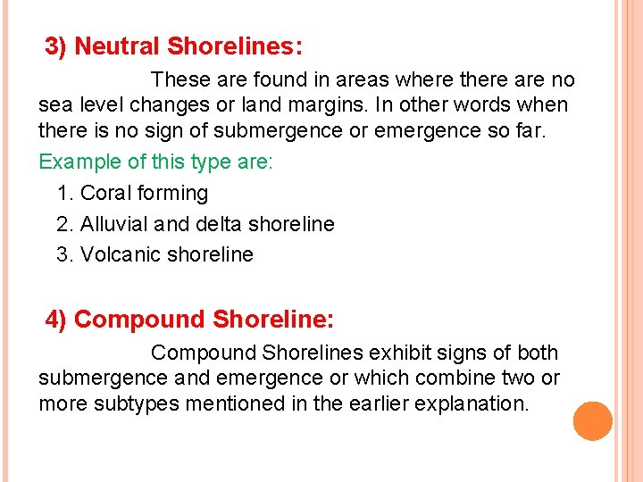 3) Neutral Shorelines: These are found in areas where there are no sea